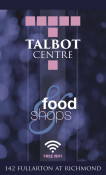 Food & Shops & FREE WIFI at the Talbot Centre